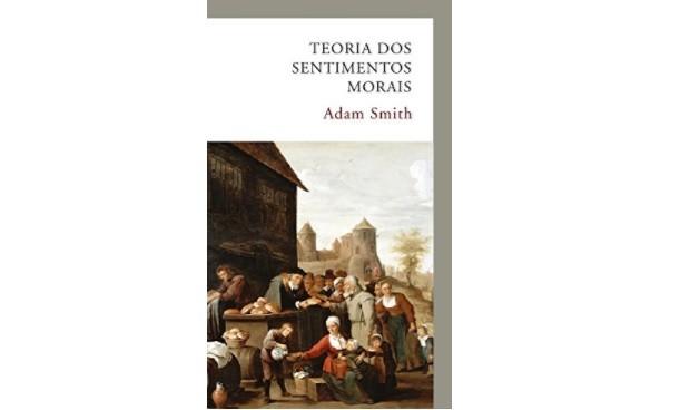 Teoria moral dos sentimentos, de Adam Smith (Foto: Divulgação)