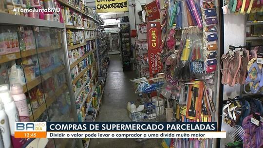 Parcelamento das compras de supermercado causa endividamento das famílias baianas