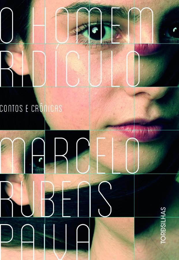 Capa do livro O Homem Ridículo, de Marcelo Rubens Paiva (Foto: Divulgação)