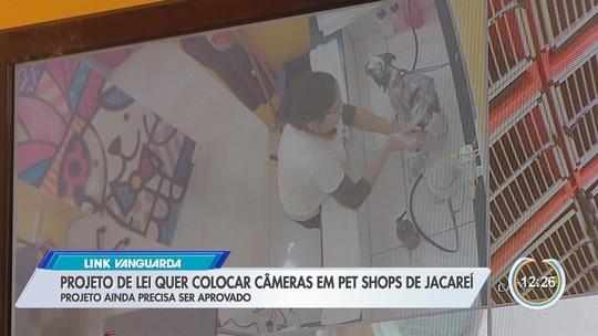 Projeto de lei quer tornar câmeras obrigatórias em pet shops de Jacareí, SP