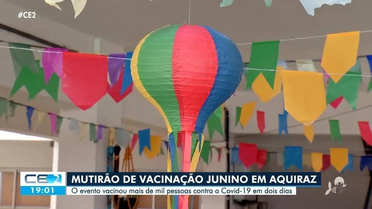 Aquiraz promove 'arraiá junino' e vacina mais de mil pessoas, na Grande Fortaleza