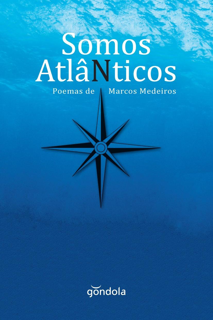 Somos Atlânticos, de Marcos Medeiros