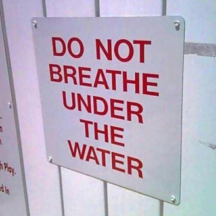 'Não respire debaixo d'água'