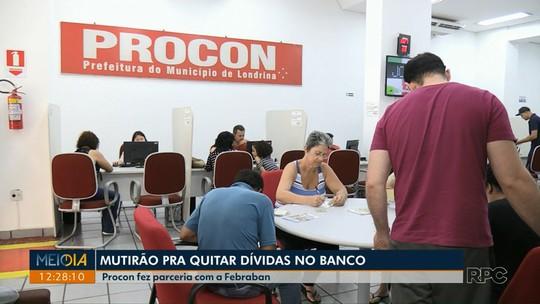 Procon de Londrina faz mutirão para renegociações de dívidas com bancos