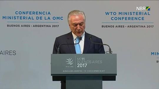 Em abertura de conferência da OMC, Temer critica protecionismo e diz que país deixou recessão 'para trás'