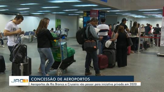 Aeroportos de Rio Branco e Cruzeiro do Sul devem passar para a iniciativa privada a partir de 2020