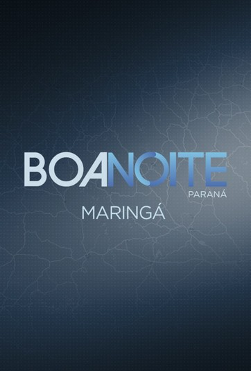 Boa Noite Paraná - Maringá - undefined