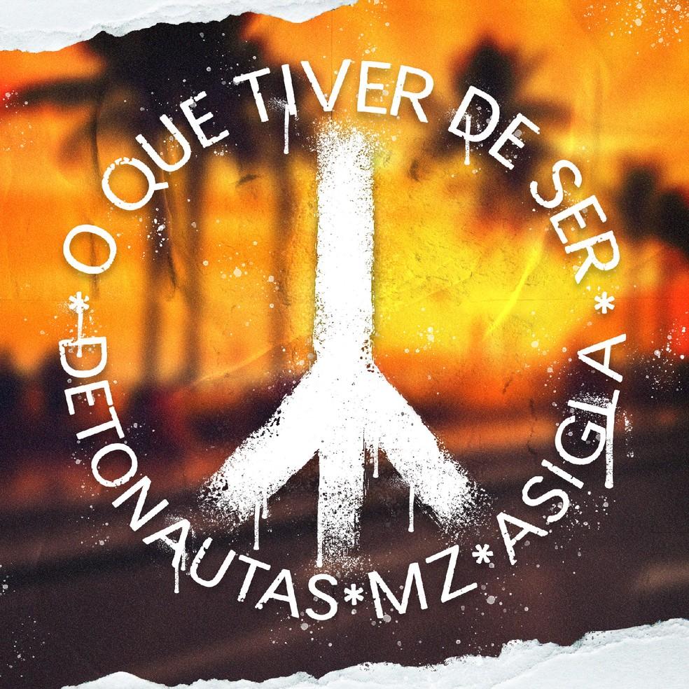 Capa do single 'O que tiver de ser', da banda Detonautas — Foto: Divulgação