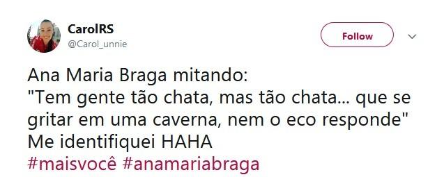 Frase de Ana Maria Braga fez sucesso no Twitter (Foto: Reprodução / Twitter)