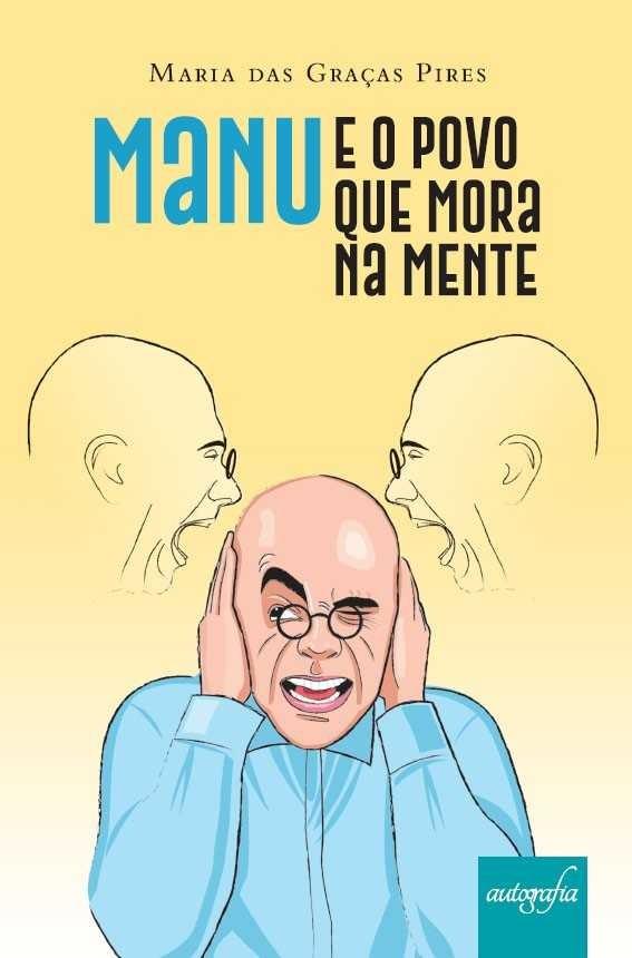 Livro Manu e o povo que mora na mente trata sobre esquizofrenia (Foto: Divulgação)