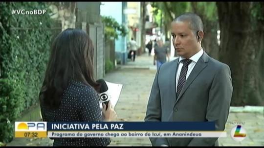 """Governo do PA inclui bairro do Icuí, em Ananindeua, no programa """"Territórios pela Paz"""""""