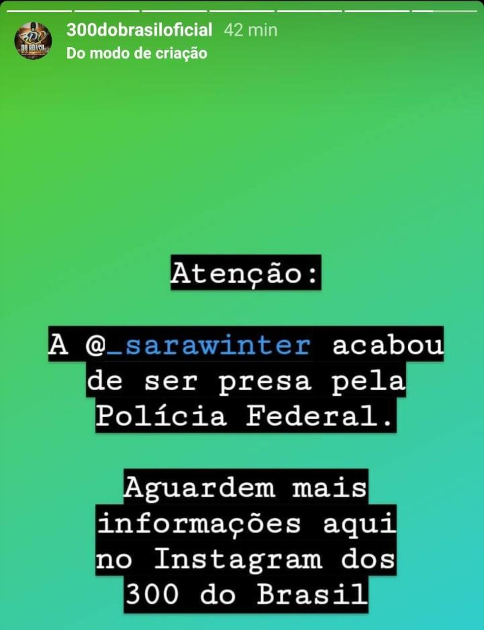 Grupo 300 do Brasil divulgou a prisão de Sara Winter pelas redes sociais — Foto: Instagram/Reprodução