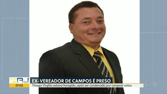 Ex-vereador que estava foragido é preso em Campos, no RJ