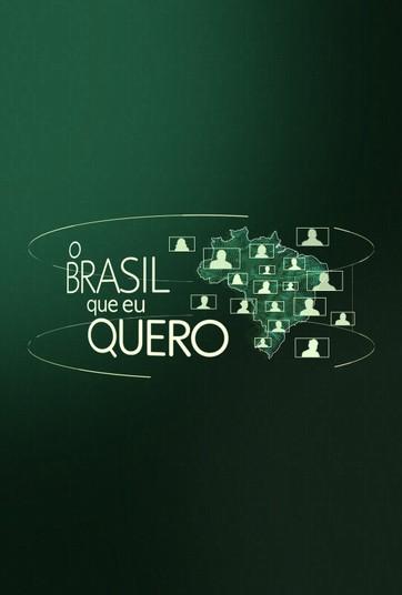 O Brasil Que Eu Quero