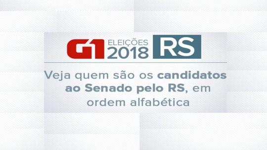 Candidatos ao Senado pelo RS nas eleições 2018: veja a lista