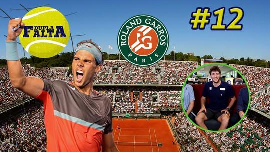 Dupla Falta #12: Tudo que você precisa saber sobre Roland Garros e convidados especiais