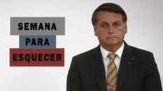 Uma semana para Bolsonaro esquecer
