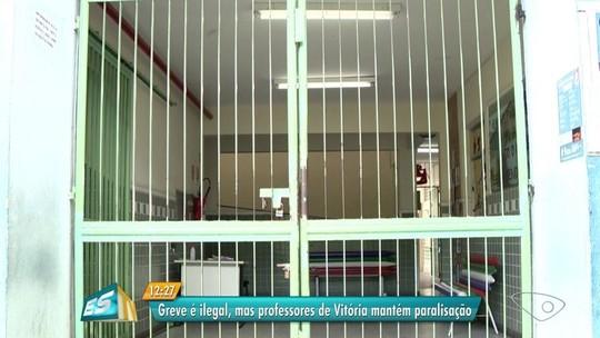 Professores mantêm greve em Vitória mesmo após Justiça considerar ilegal