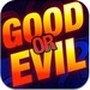 Are You Good or Evil?