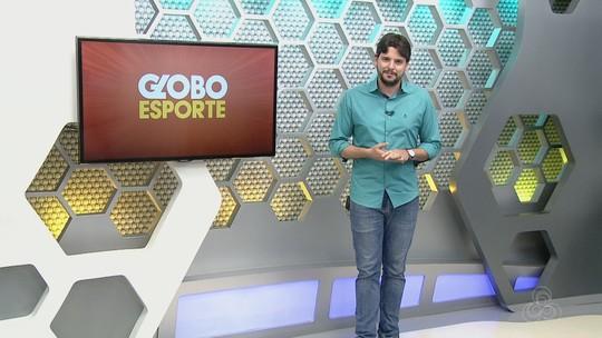 Assista a íntegra do Globo Esporte AM desta quinta-feira, dia 13