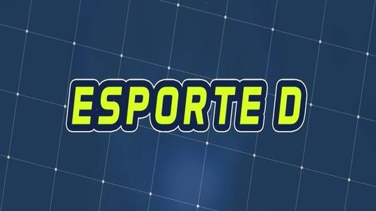 Assista à íntegra do Esporte D desta sexta-feira, 06/12