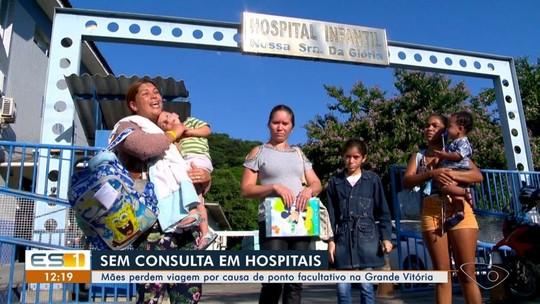 Hospitais têm ponto facultativo, cancelam consultas e pacientes do interior 'perdem viagem', no ES