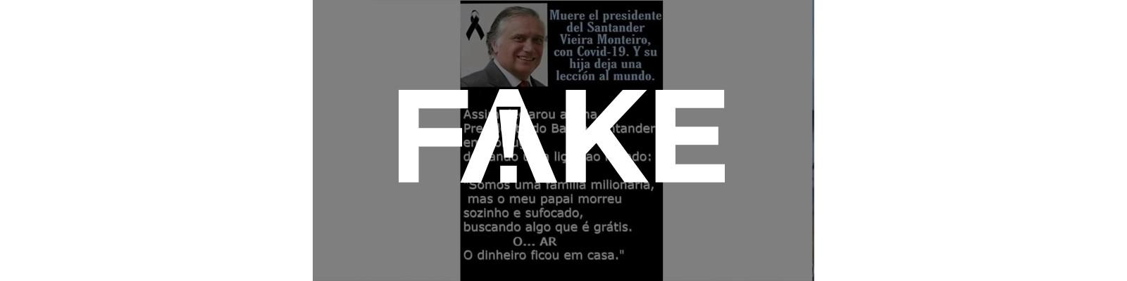 É #FAKE que filha de executivo do Santander morto com Covid-19 disse que pai, mesmo milionário, morreu sufocado buscando algo grátis
