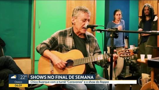 Chico Buarque e O Rappa estão na agenda de shows de SP; G1 comenta em VÍDEO