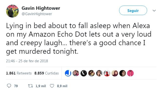 """""""Deitado na cama, quase dormindo, quando Alexa, no meu Amazon Echo Dor deixa sair uma risada alta e sinistra… Tem uma boa chance de eu ser assassinado essa noite."""" (Foto: Reprodução / Twitter)"""