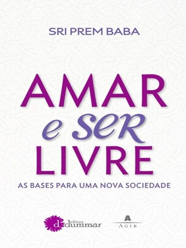 """""""Amar e Ser Livre"""", de Sri Prem Baba (Foto: Divulgação)"""