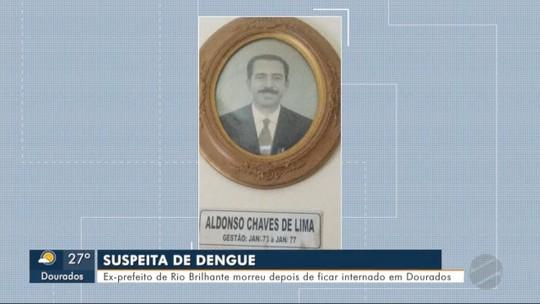 Ex-prefeito de Rio Brilhante MS morre com suspeita de dengue em Dourados