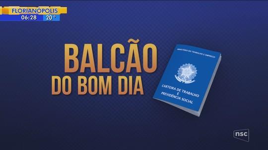 Confira as oportunidades de trabalho em SC mostradas no Balcão do Bom Dia