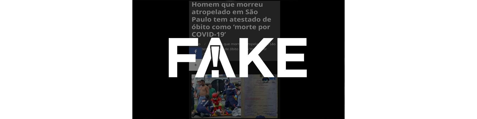 É #FAKE que morte por atropelamento foi registrada como sendo por Covid-19 no interior de São Paulo