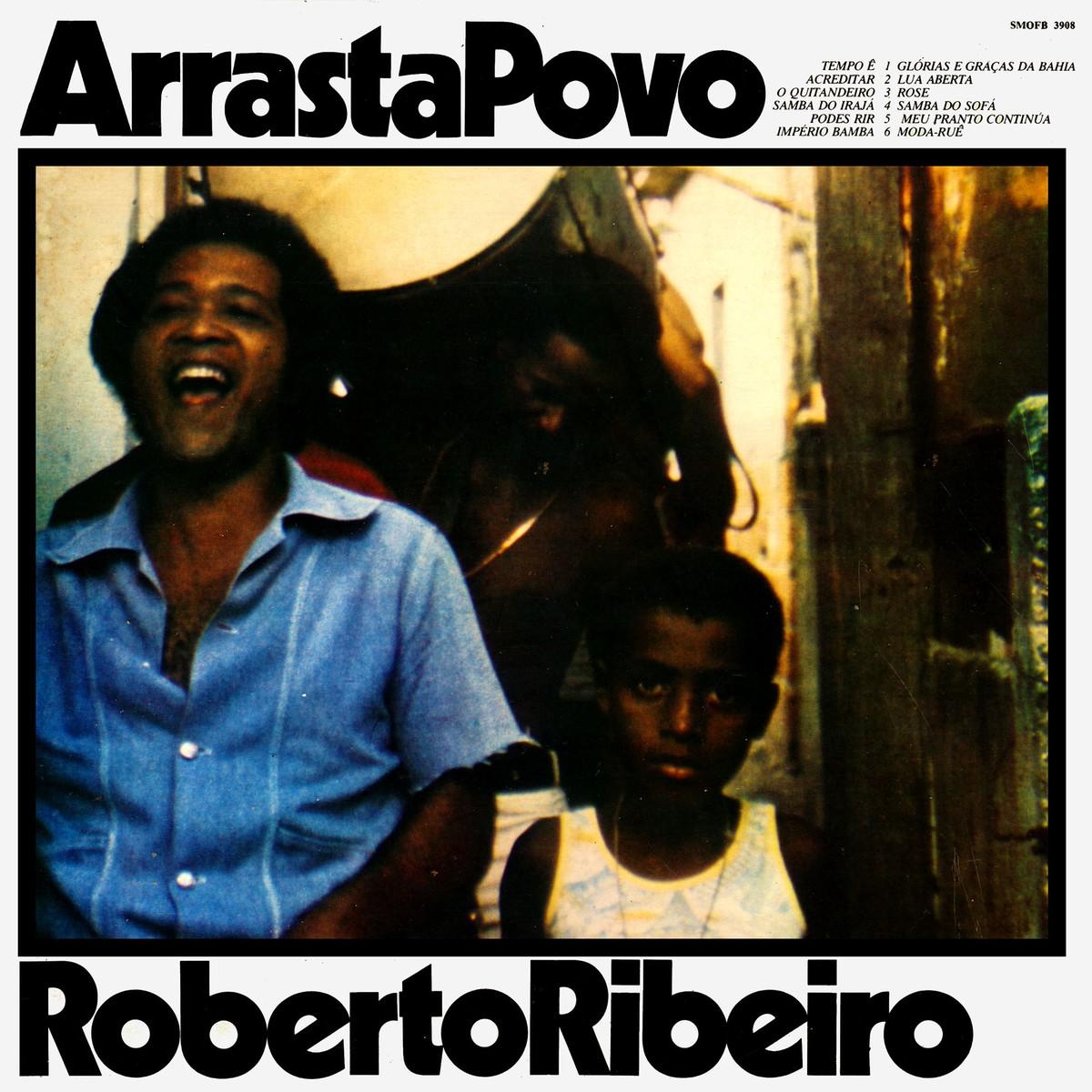 Discos para descobrir em casa – 'Arrasta povo', Roberto Ribeiro, 1976   Blog do Mauro Ferreira
