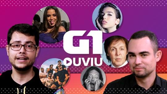G1 ouviu: Paul McCartney, Thom Yorke, Dua Lipa com Diplo + Mark Ronson, Atitude 67 e Anitta com Jojô