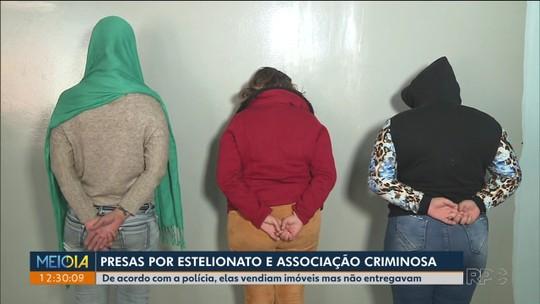 Mulheres são presas suspeitas de oferecer falsos anúncios de imóveis em Curitiba e Araucária