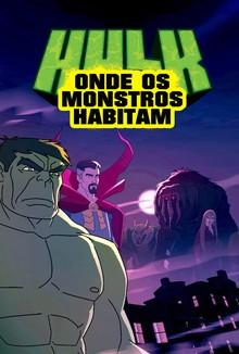 Assistir Hulk: Onde os Monstros Habitam