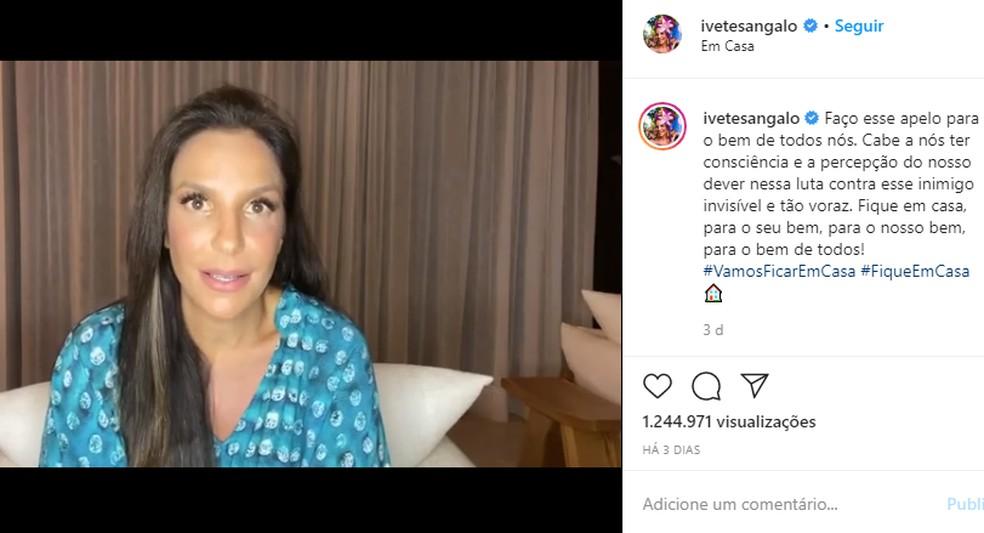 Além das doações, Ivete Sangalo tem reforçado nas redes sociais o pedido de isolamento social feito pelas autoridades de saúde — Foto: Reprodução/Redes Sociais