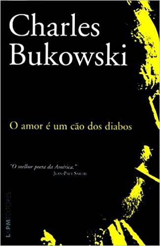 O amor é um cão dos diabos (L&PM), de Charles Bukowski (Foto: Reprodução)
