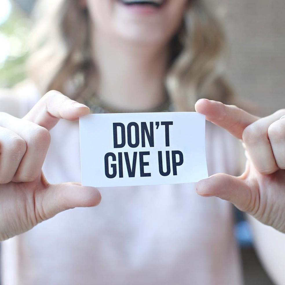 """""""Não desista"""" (Don't give up) — Foto: Reprodução/Facebook"""