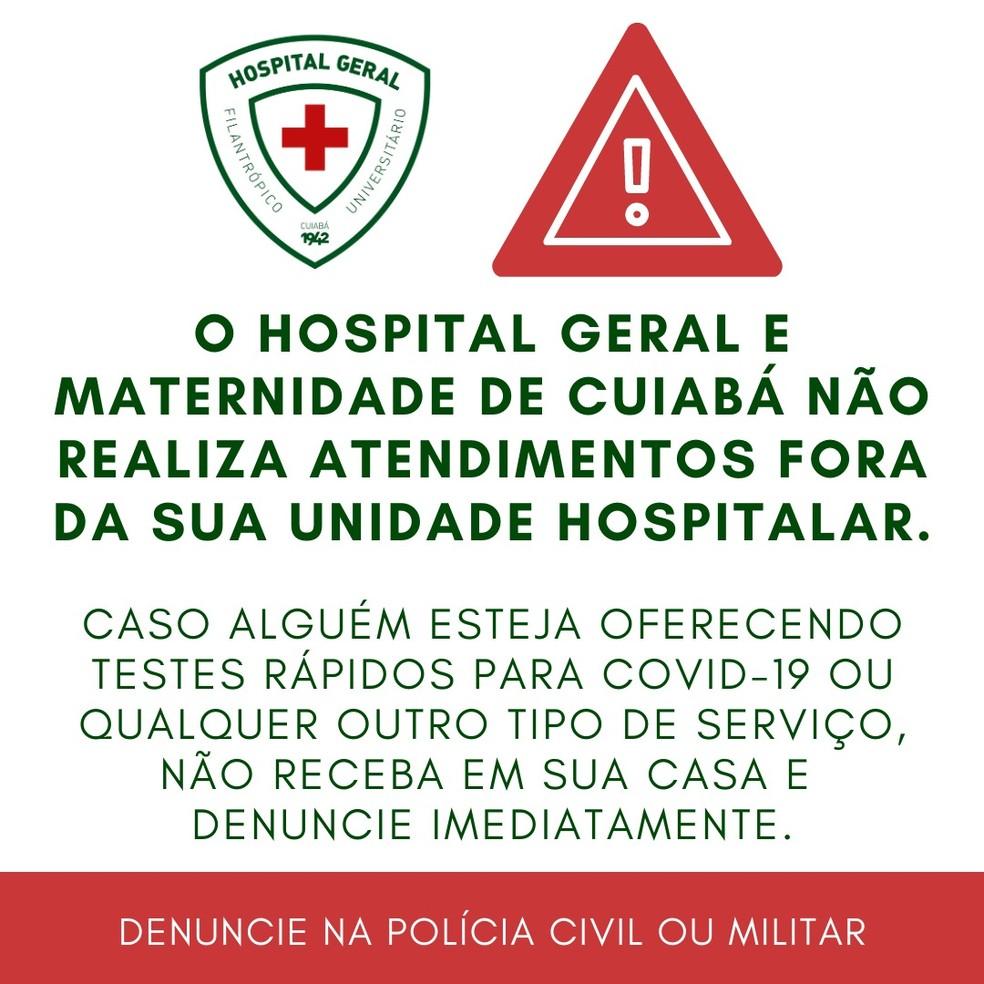 Alerta do Hospital Geral e Maternidade de Cuiabá — Foto: Divulgação