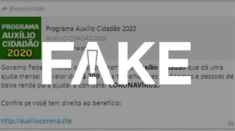 É #FAKE mensagem sobre cadastramento para receber auxílio cidadão por causa do coronavírus — Foto:  G1