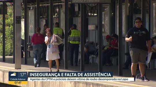Agentes da CPTM e policiais deixam vítima de roubo desamparada na Lapa