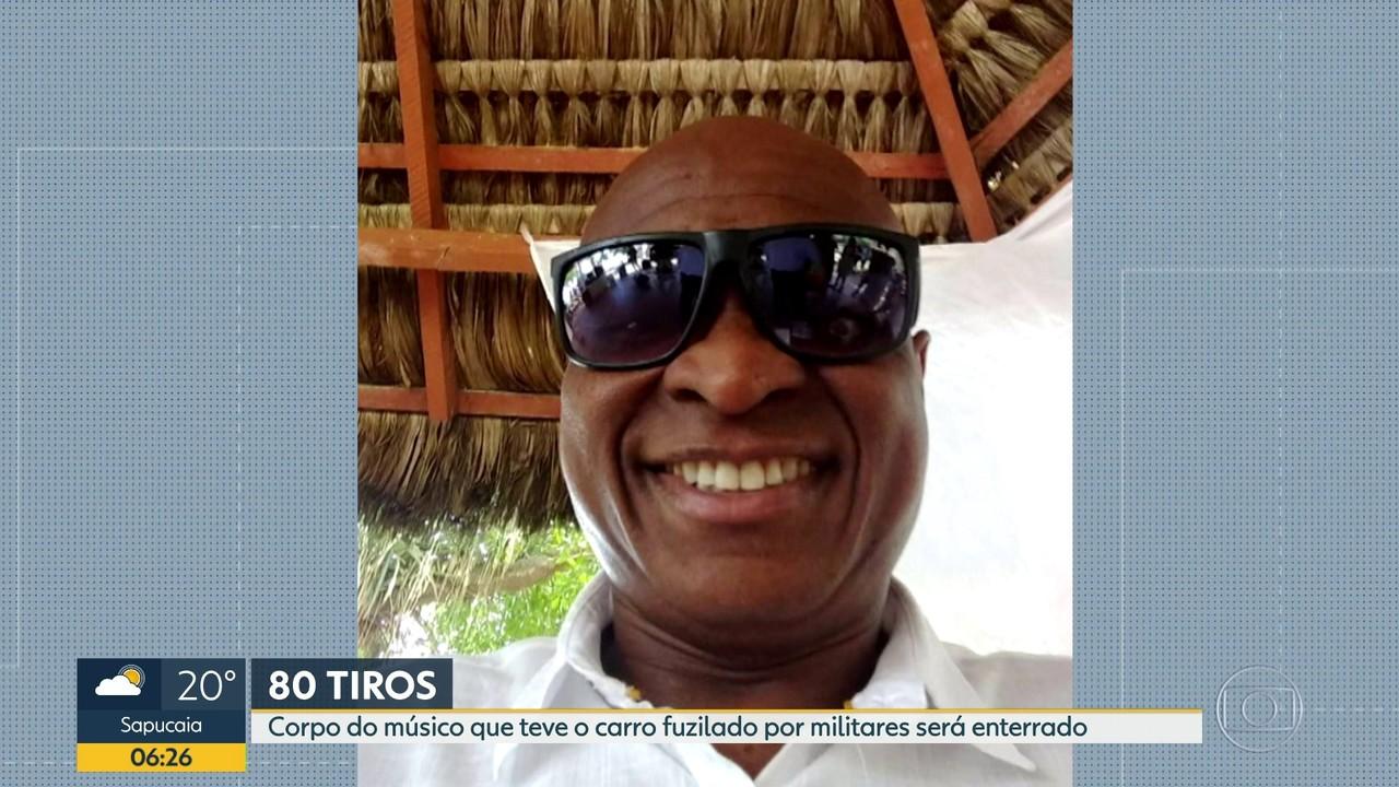 Corpor do músico que teve o carro fuzilado por militares será enterrado hoje