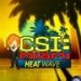 CSI: Miami Heat Wave