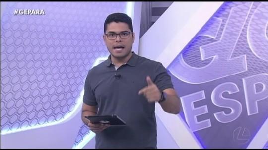 VÍDEO: Veja a íntegra do programa Globo Esporte Pará desta terça-feira, dia 15