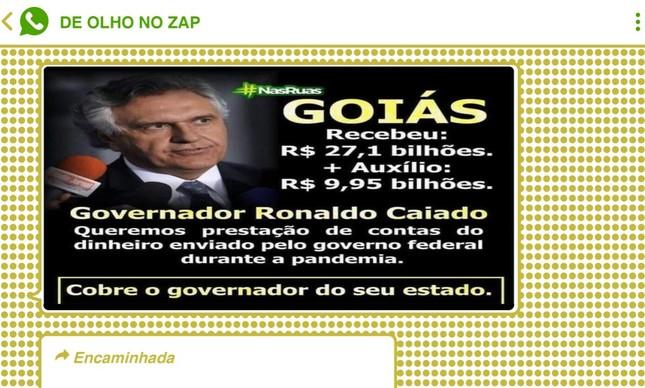 Artes que exploram recursos supostamente repassados pela União aos governadores voltaram a ganhar força no WhatsApp e não pouparam até mesmo aliados do presidente Bolsonaro, como o governador de Goiás, Ronaldo Caiado (DEM)