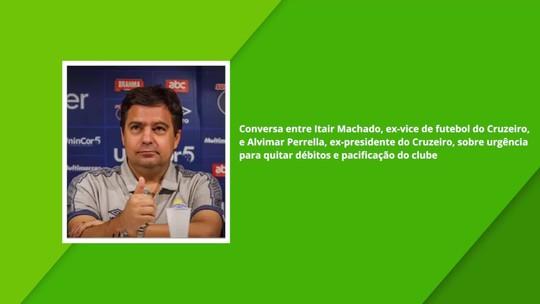 Diálogo antigo entre Itair e Alvimar Perrella vaza; crise e pacificação do Cruzeiro são temas