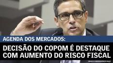 Decisão do Copom é destaque com aumento do risco fiscal