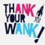 Thank Your Wank